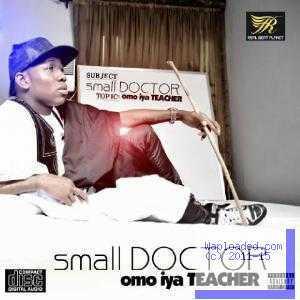 "Small Doctor Unveils Art For His Fourthcoming Studio Album, ""Omo Iya Teacher"""